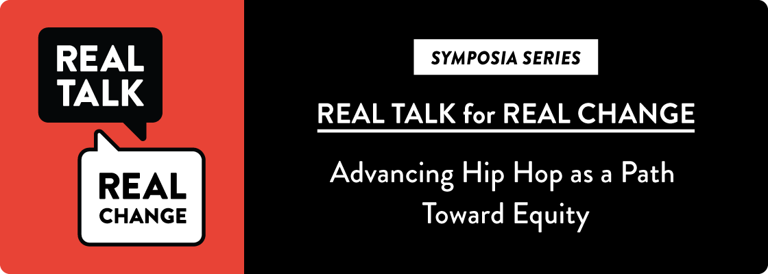 Real Talk for Real Change: Advancing Hip Hop as a Path Toward Equity